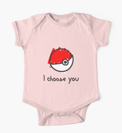 I choose you One Piece - Short Sleeve