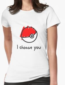 I choose you Womens Fitted T-Shirt