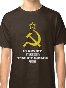 In Soviet Russia T-shirt wears you Classic T-Shirt