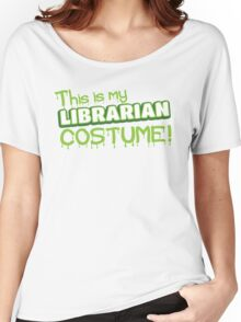 This is my LIBRARIAN costume Women's Relaxed Fit T-Shirt