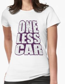 one less car 2 Womens Fitted T-Shirt