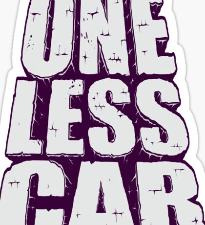 one less car 2 Sticker