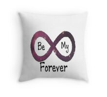 Be my forever Throw Pillow