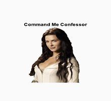 Command Me Confessor Unisex T-Shirt