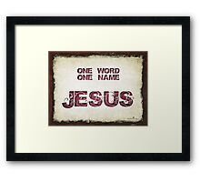 One word... Framed Print