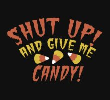 SHUT UP and give me CANDY! with candy Corn Baby Tee