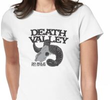 Death Valley  20 mile fill up now road sign with goat skull Womens Fitted T-Shirt