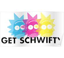 GET SCHWIFTY (CMYK) Poster