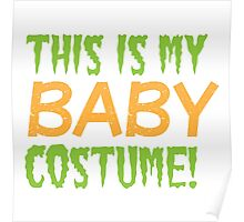 This is my BABY costume (Halloween funny design) Poster