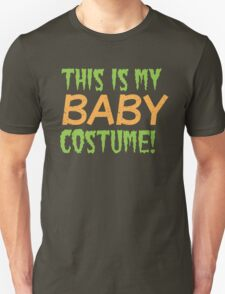 This is my BABY costume (Halloween funny design) Unisex T-Shirt