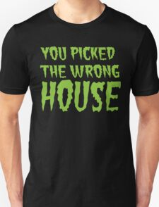 YOU PICKED THE WRONG HOUSE! creepy Halloween door costume T-Shirt