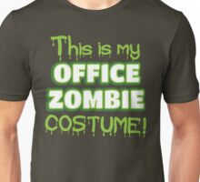 This is my office zombie costume Unisex T-Shirt