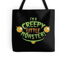 I'm a creepy little monster Tote Bag