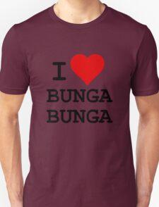 I Love BUNGA BUNGA T-Shirt