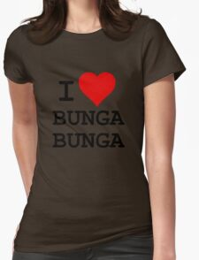 I Love BUNGA BUNGA Womens Fitted T-Shirt