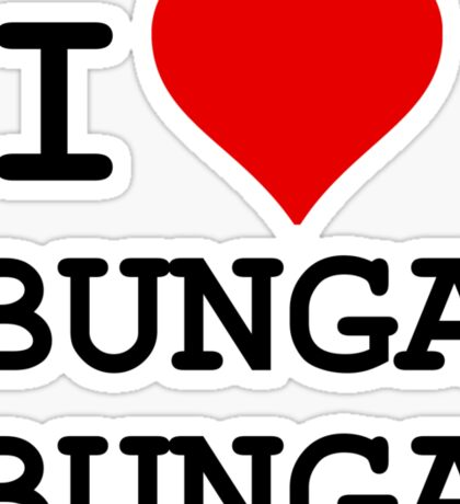 I Love BUNGA BUNGA Sticker