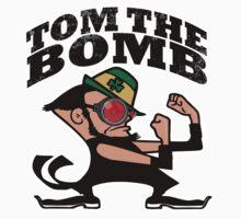 Tom The Bomb by Richard Fonseca