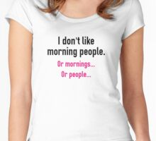 I Don't Like Morning People Women's Fitted Scoop T-Shirt
