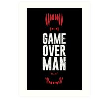 Game Over Man Art Print