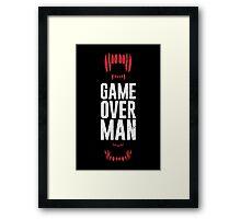 Game Over Man Framed Print