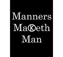 Manners Maketh Man - Slogan Photographic Print