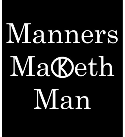 Manners Maketh Man - Slogan Sticker
