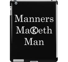 Manners Maketh Man - Slogan iPad Case/Skin