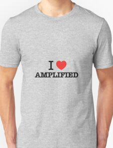 I Love AMPLIFIED T-Shirt
