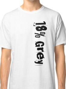 18% Grey Classic T-Shirt