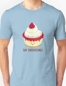 Say CheeseCake! Unisex T-Shirt