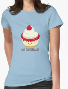 Say CheeseCake! Womens Fitted T-Shirt