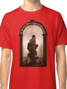 I pray for Queensland (T-Shirt) Classic T-Shirt