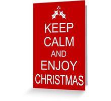 Funny Christmas Card - Keep Calm and Enjoy Christmas Greeting Card