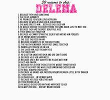 30 reasons to ship Delena Unisex T-Shirt