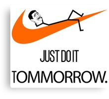 Just Do It Tomorrow Funny Meme Face Parody Canvas Print