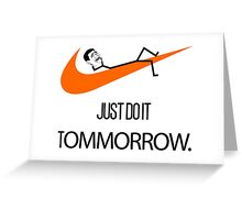 Just Do It Tomorrow Funny Meme Face Parody Greeting Card