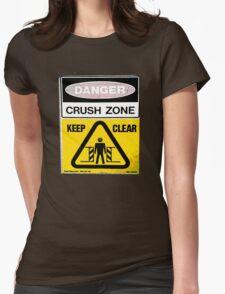Danger....Crush Zone! T-Shirt