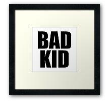 Bad Kid Framed Print