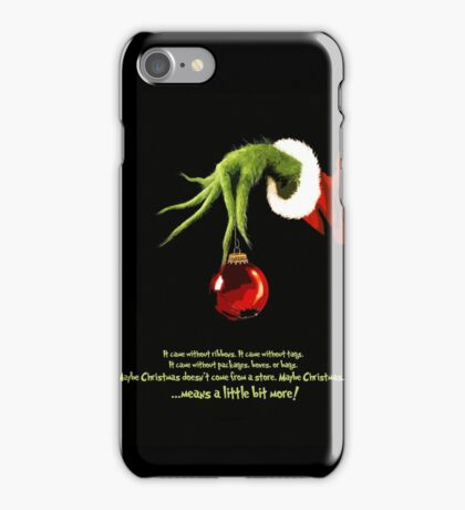 Maybe Christmas... iPhone Case/Skin
