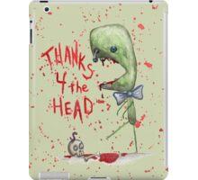 Thanks 4 the Head iPad Case/Skin