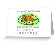 I'm about to summon.... A CAT! Greeting Card