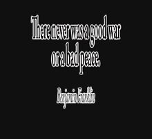 American, War, Peace, Benjamin Franklin, There never was a good war or a bad peace. USA, America, on Black. Womens Fitted T-Shirt