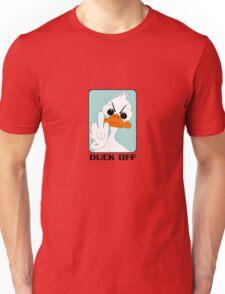 Duck off Unisex T-Shirt