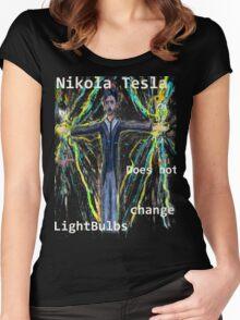 Nikola Tesla does not  change lightbulbs Women's Fitted Scoop T-Shirt