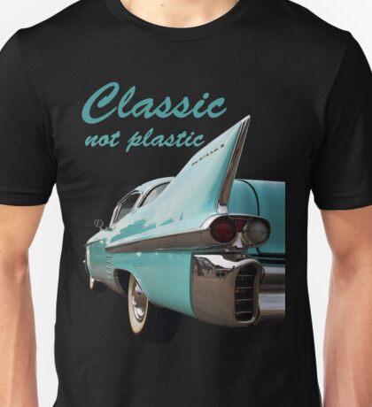 Classic _  not plastic Unisex T-Shirt