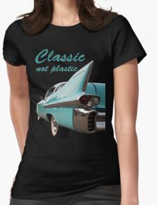 Classic _  not plastic Womens Fitted T-Shirt