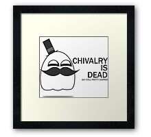 Chivalry is dead but still pretty chipper Framed Print