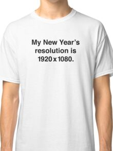 My New Year's Resolution Classic T-Shirt