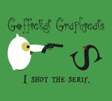 I Shot the Serif Kids Tee