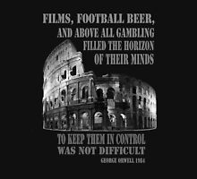 Films, football, beer, George Orwell 1984 Roman Coliseum Unisex T-Shirt